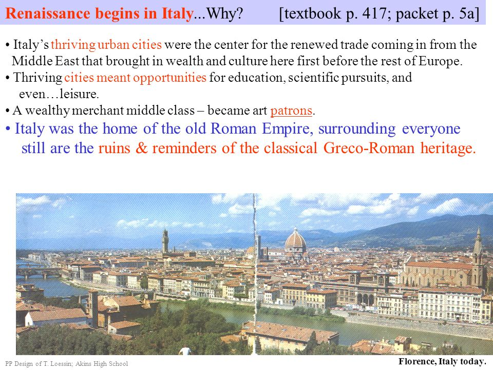 Renaissance begins in Italy...Why [textbook p. 417; packet p. 5a]